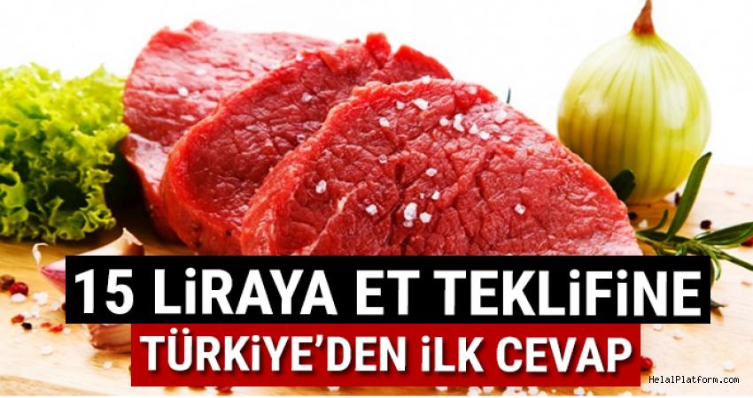 15 liraya et teklifine Türkiye'den ilk cevap