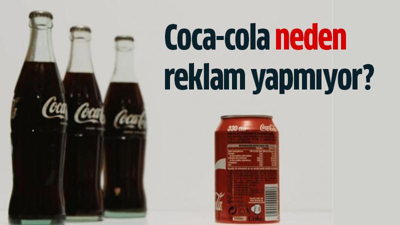Coca-cola-neden-reklam-yapmıyor