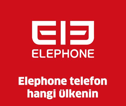 Elephone-telefon-hangi-ülkenin