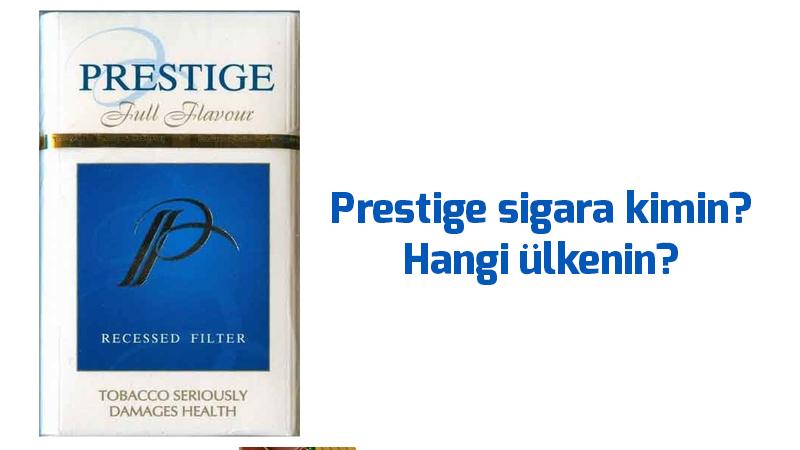 Prestige-sigara-kimin,-Hangi-ülkenin