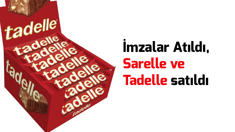 İmzalar-Atıldı,-Sarelle-ve-Tadelle-satıldı
